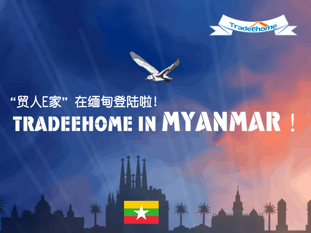 TradeEhome develop market in Myanmar